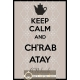 Keep Calm Chrab Atay B'nahnah